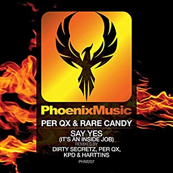 Say Yes! (It's An Inside Job) (Remixes)
