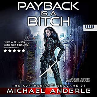 Payback Is a Bitch     The Kurtherian Endgame, Book 1              By:                                                                                                                                 Michael Anderle                               Narrated by:                                                                                                                                 Emily Beresford                      Length: 7 hrs and 20 mins     138 ratings     Overall 4.6
