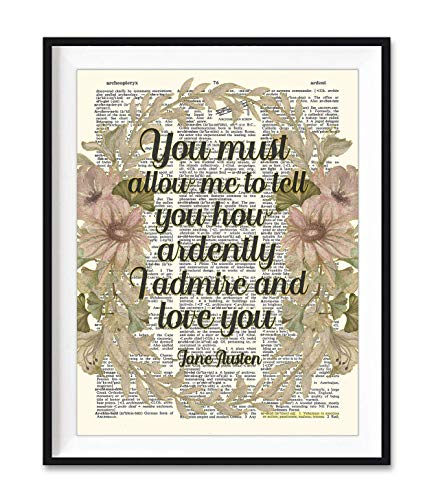 You Must Allow Me To Tell You How Ardently I Admire and Love You, Jane Austen Quote Art Print, Unframed, Vintage Highlighted Dictionary Page Wall Art Decor Poster Sign, 8x10 Inches