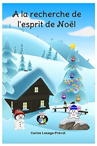 L Esprit De Noel A la recherche de l'esprit de Noël : Livre pour enfants   Un