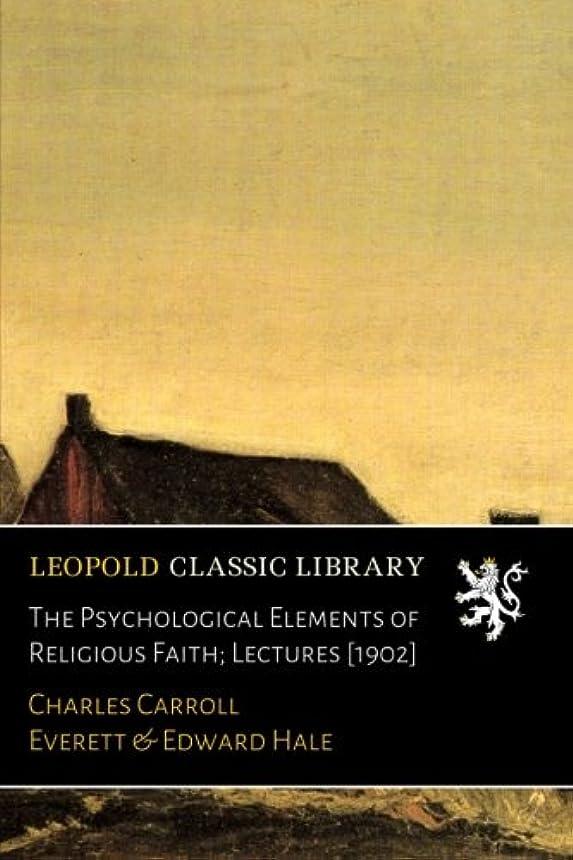 たとえダーベビルのテス測定可能The Psychological Elements of Religious Faith; Lectures [1902]