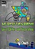 Geometry Dash Level Editor and Decoration (English Edition)