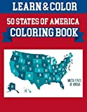 50 States Of America Coloring Book: Coloring Book Map of United States | 50 US States With History Facts | Perfect Easy To Color And Learn More Details For States | Proud of the USA!