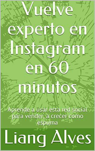 Vuelve experto en Instagram en 60 minutos