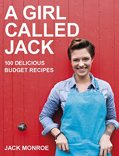 A Girl Called Jack: 100 delicious budget recipes (English Edition)