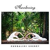 Awakening Kundalini Energy – Background Music for Deep Meditation or Yoga Exercises that Awaken Kundalini Energy
