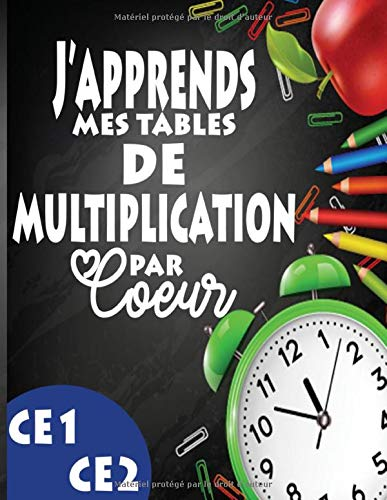 J'apprends mes tables de Multiplication par Cœur: 2460 Exercices de Mathématiques, Multiplication - Chiffres 0-11, ... pour s'entrainer – Avec ... JEUX EDUCATIFES SUR LE THEMS DU CALCULE