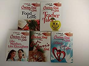 A Taste of Chicken Soup for the Soul (5 books), Teacher Tales, Food and Love, Happily ever After, Cat Lovers, and Like Mother Like Daughter