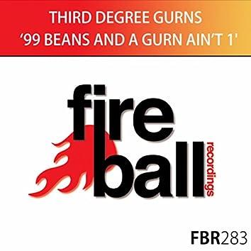 99 Beans & A Gurn Ain't One