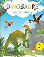 Dinosaures Livre de Coloriage pour Enfants: 4-8 ans Livre de coloriage de dinosaure pour les tout-petits Livre de coloriage pour les enfants Livre de coloriage dinosaure pour les enfants 4-6 6-8
