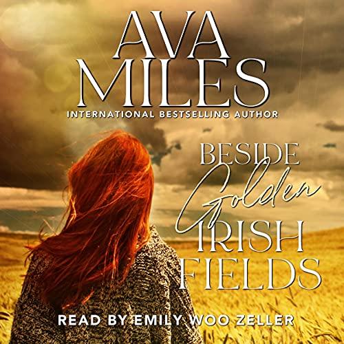 Beside Golden Irish Fields Audiobook By Ava Miles cover art
