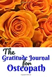 The Gratitude for Osteopath: Gratitude Journal for daily Happier and Effective You
