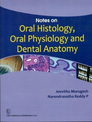 Notes on Oral Histology, Oral Physiology and Dental Anatomy