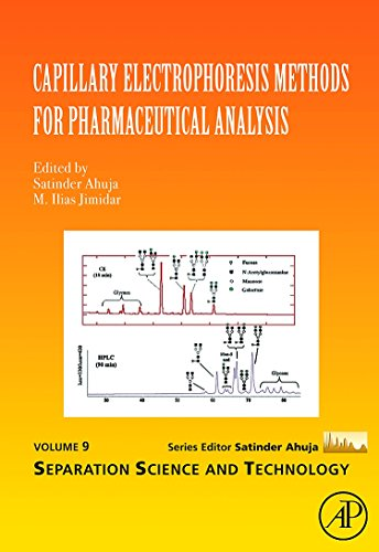 Capillary Electrophoresis Methods for Pharmaceutical Analysis (Volume 9) (Separation Science and Technology, Volume 9)