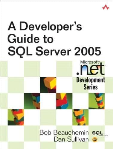 Developer's Guide to SQL Server 2005, A (English Edition)