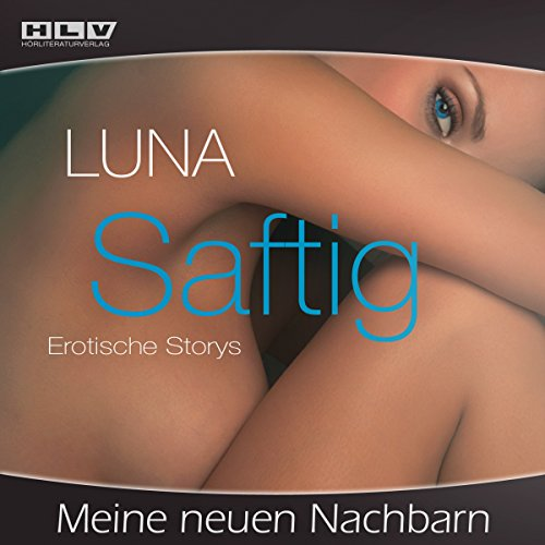 Meine neuen Nachbarn     Saftig - Erotische Storys              Autor:                                                                                                                                 Luna                               Sprecher:                                                                                                                                 Luna                      Spieldauer: 29 Min.     12 Bewertungen     Gesamt 3,2
