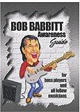 Bob Babbitt Awareness Guide: for Bass Players and all Fellow Musicians