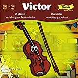 Victor the Violin...on finding your talents. (tiny hands turning pages Book 22) (English Edition)