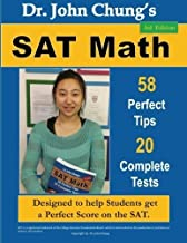 Dr. John Chung's SAT Math: 58 Perfect Tips and 20 Complete Tests, 3rd Edition by Dr. John Chung (2013-01-11)