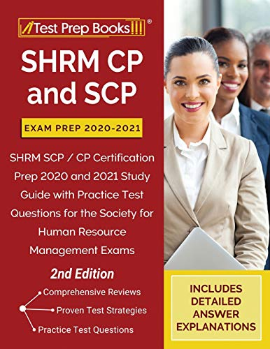 Compare Textbook Prices for SHRM CP and SCP Exam Prep 2020-2021: SHRM SCP / CP Certification Prep 2020 and 2021 Study Guide with Practice Test Questions for the Society for Human Resource Management Exams []  ISBN 9781628459135 by Publishing, TPB
