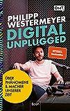 Digital Unplugged: Über außergewöhnliche Phänomene und Macher unserer Zeit   Unternehmensgründung, Online Marketing, Digitalisierung und Wirtschaft neu verstehen