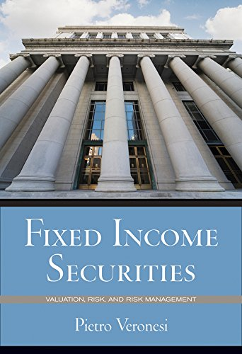 Fixed Income Securities: Valuation, Risk, and Risk Management