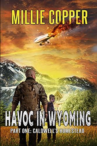 Caldwell's Homestead: Havoc in Wyoming, Part 1 by [Millie Copper]
