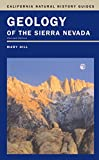 Geology of the Sierra Nevada (Volume 80) (California Natural History Guides)