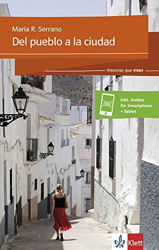 Del pueblo a la ciudad: Lektüre + Klett-Augmented (Historias que viven)