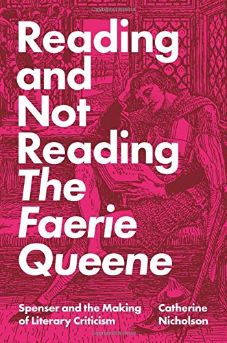 Compare Textbook Prices for Reading and Not Reading The Faerie Queene: Spenser and the Making of Literary Criticism  ISBN 9780691198989 by Nicholson, Catherine