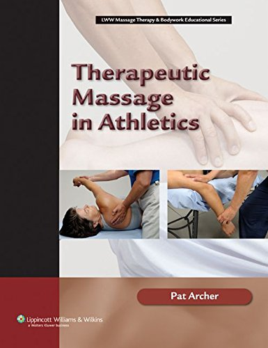 Compare Textbook Prices for Therapeutic Massage in Athletics LWW Massage Therapy & Bodywork Educational Series 1 Edition ISBN 9780781742696 by Archer MS  ATC  LMP, Pat