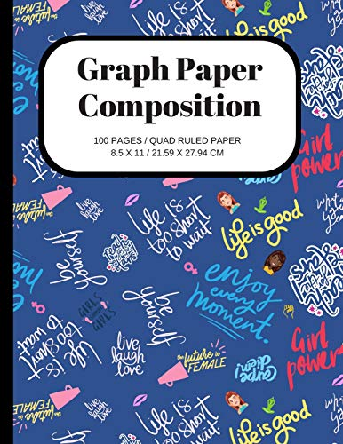 Graph Paper Composition: Women Empowerment Quotes Cover, Grid Paper Notebook, Quad Ruled, 100 Sheets (Large, 8.5 X 11)