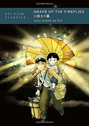 Grave of the Fireflies (BFI Film Classics)