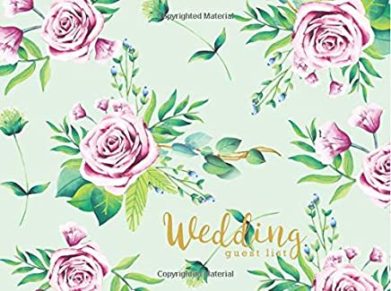 Wedding Guest List: Wedding Guest Tracker, Wedding Guest Planner List, List Names and Addresses of People to Invite, Gift Received and Thank You Card Log (Wedding Planner) (Volume 4)