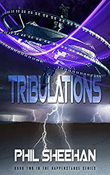 [Phil Sheehan]のTRIBULATIONS (The Happenstance Series Book 2) (English Edition)