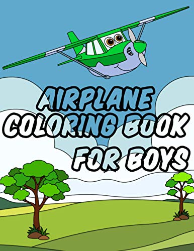 Airplane Coloring Book For Boys: Cute Mini Airplane Coloring Book For Kids With Stunning Airplane Coloring Set For Toddlers, Preschoolers, Kids Ages 2 4, Ages 4-8