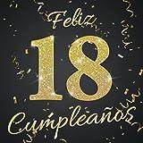 Feliz 18 Cumpleaños: Un libro de visitas con 100 páginas para felicitaciones y fotos - decoración & Idea de regalo para chico y chica de 18 años