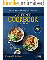 Air Fryer Cookbook for Two: 250 Effortless, Perfectly Portioned Recipes | Fry, Bake, Grill & Roast Your Favorite Meals