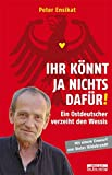 Ihr könnt ja nichts dafür! Ein Ostdeutscher verzeiht den Wessis (Sonderausgabe)