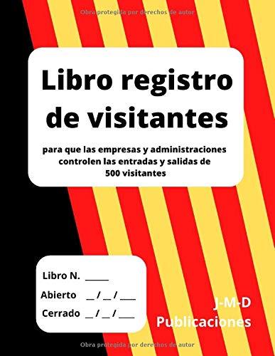 Libro registro de visitantes: para que las empresas y administraciones controlen las entradas y salidas de 500 visitantes