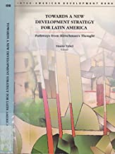 Towards a New Development Strategy for Latin America: Pathways from Hirschman's Thought (Inter-American Development Bank)