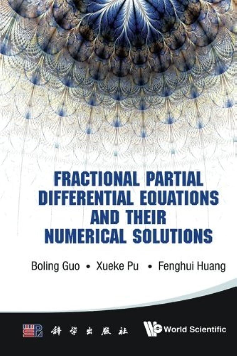 パンコース不機嫌そうなFractional Partial Differential Equations And Their Numerical Solutions