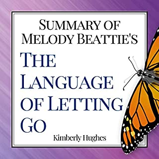 Summary of Melody Beattie's The Language of Letting Go                   By:                                                                                                                                 Kimberly Hughes                               Narrated by:                                                                                                                                 Annette Martin                      Length: 1 hr and 5 mins     17 ratings     Overall 4.1