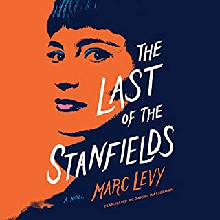 The Last of the Stanfields                   By:                                                                                                                                 Marc Levy,                                                                                        Daniel Wasserman - translator                               Narrated by:                                                                                                                                 Stina Nielsen,                                                                                        Braden Wright                      Length: 13 hrs and 10 mins     191 ratings     Overall 4.4