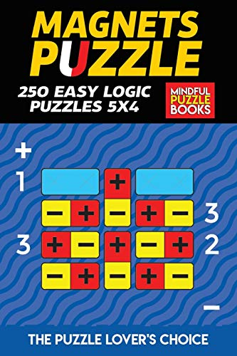 Magnets Puzzle: 250 Easy Logic Puzzles 5x4 (Magnet Puzzles, Band 2)