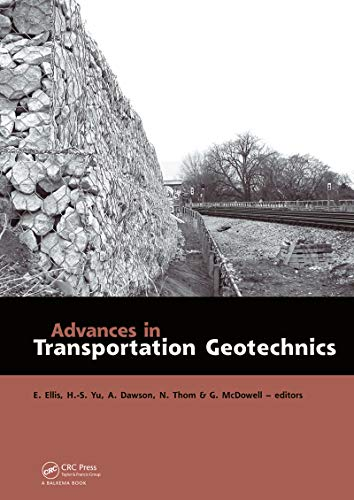 Advances in Transportation Geotechnics: Proceedings of the International Conference held in Nottingham, UK, 25-27 August 2008