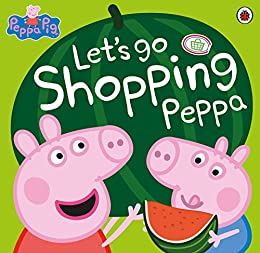 Peppa Pig: Let's Go Shopping Peppa by [Ladybird]