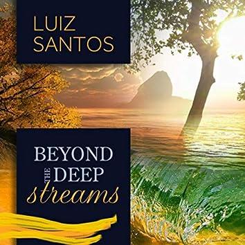 Beyond the Deep Streams