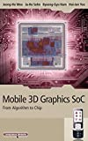 Mobile 3D Graphics SoC: From Algorithm to Chip (Wiley - IEEE)
