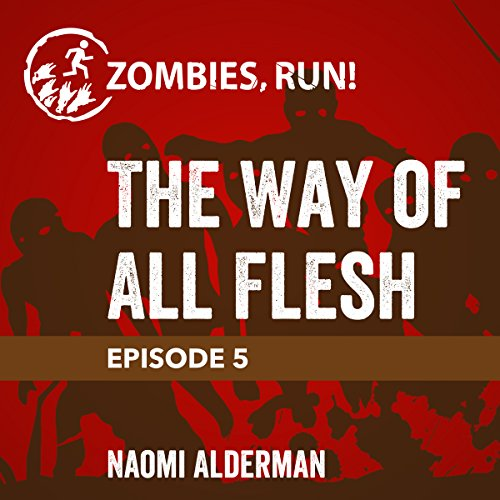 Ep. 5: The Way of All Flesh audiobook cover art